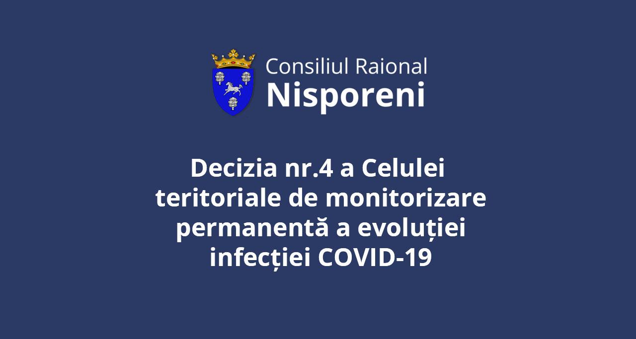 Decizia nr.4 a Celulei teritoriale de monitorizare permanentă a evoluției infecției COVID-19.