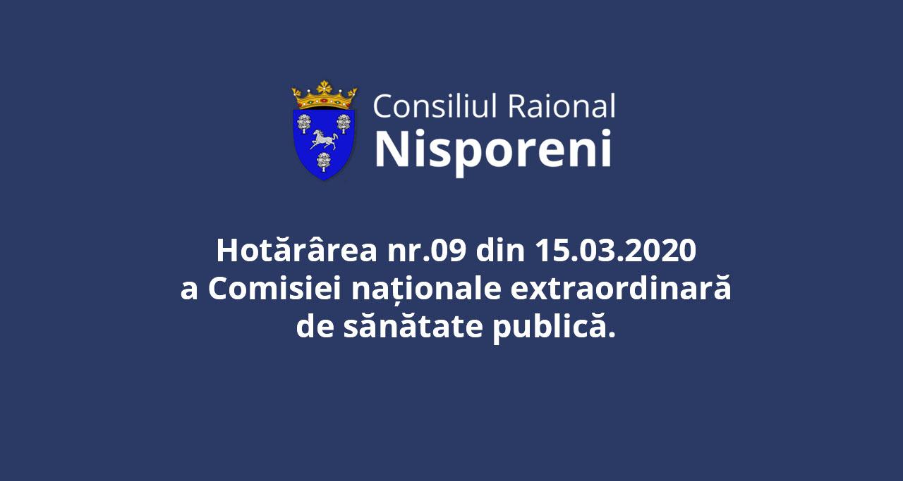 Hotărârea nr.09 din 15.03.20 a Comisiei naționale extraordinară de sănătate publică.